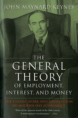General Theory of Employment, Interest and Money By Keynes, John Maynard