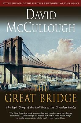 The Great Bridge By McCullough, David