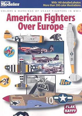 American Fighters Over Europe By Finescale Modeler