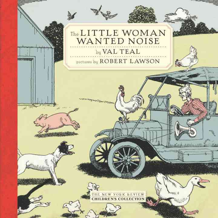 The Little Woman Wanted Noise By Teal, Val/ Lawson, Robert (ILT)